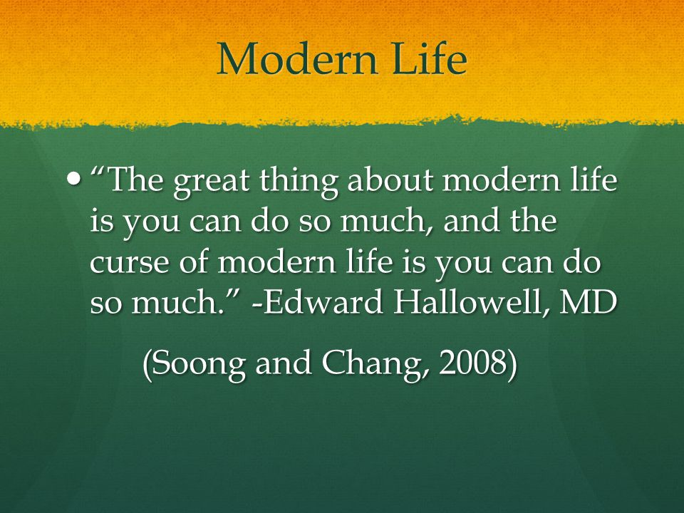 stress the curse of modern life Why the brain forces us to be stressed and how modern life exacerbates this  the pace of modern life versus our cavewoman biochemistry:  stress, dysfunction of modern life driving people.