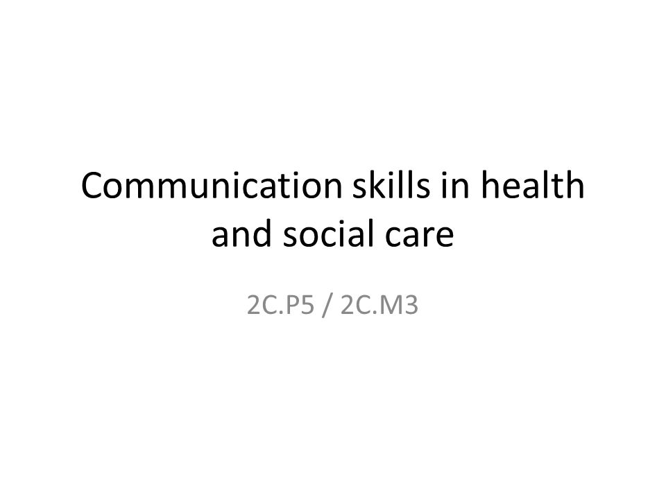 promote communication in health social care or children s and young peoples settings essay