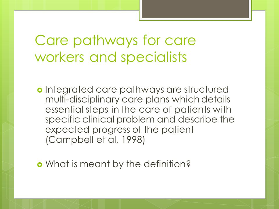 Care pathways for care workers and specialists