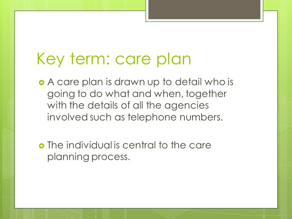 Key term: care plan