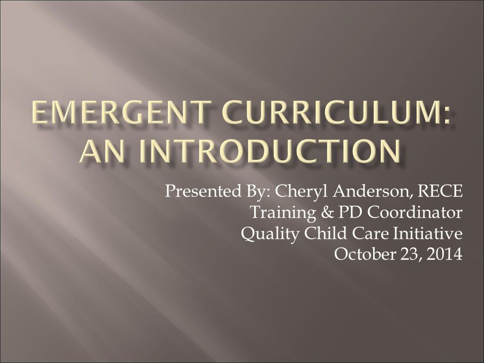 Emergent Curriculum: An Introduction