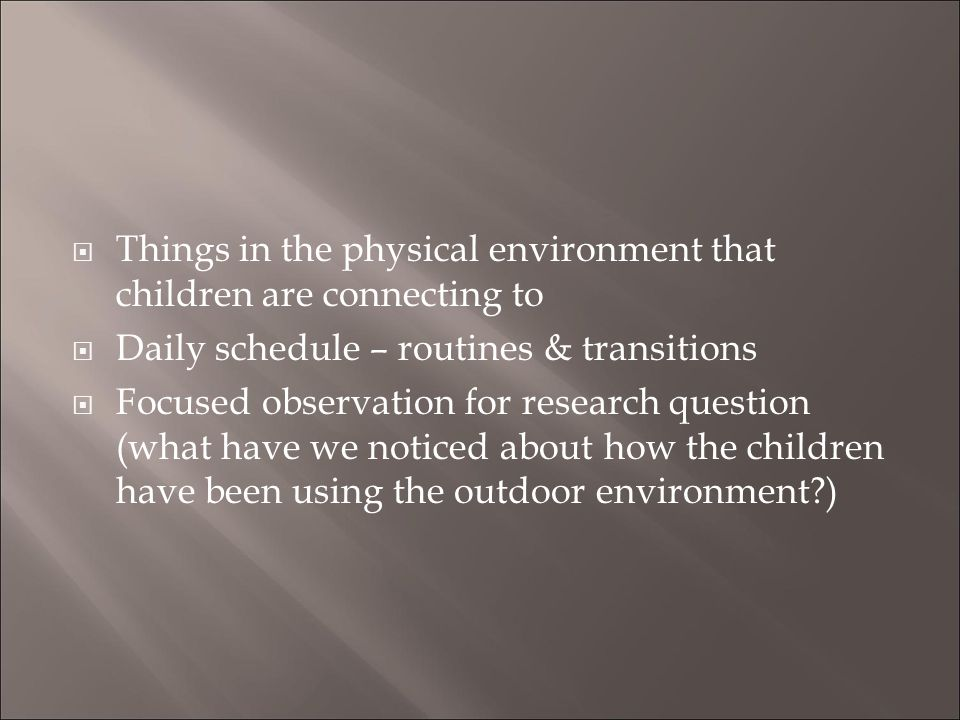 Things in the physical environment that children are connecting to