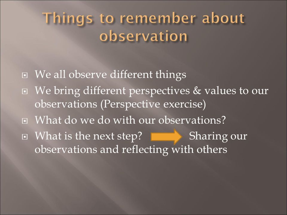 Things to remember about observation