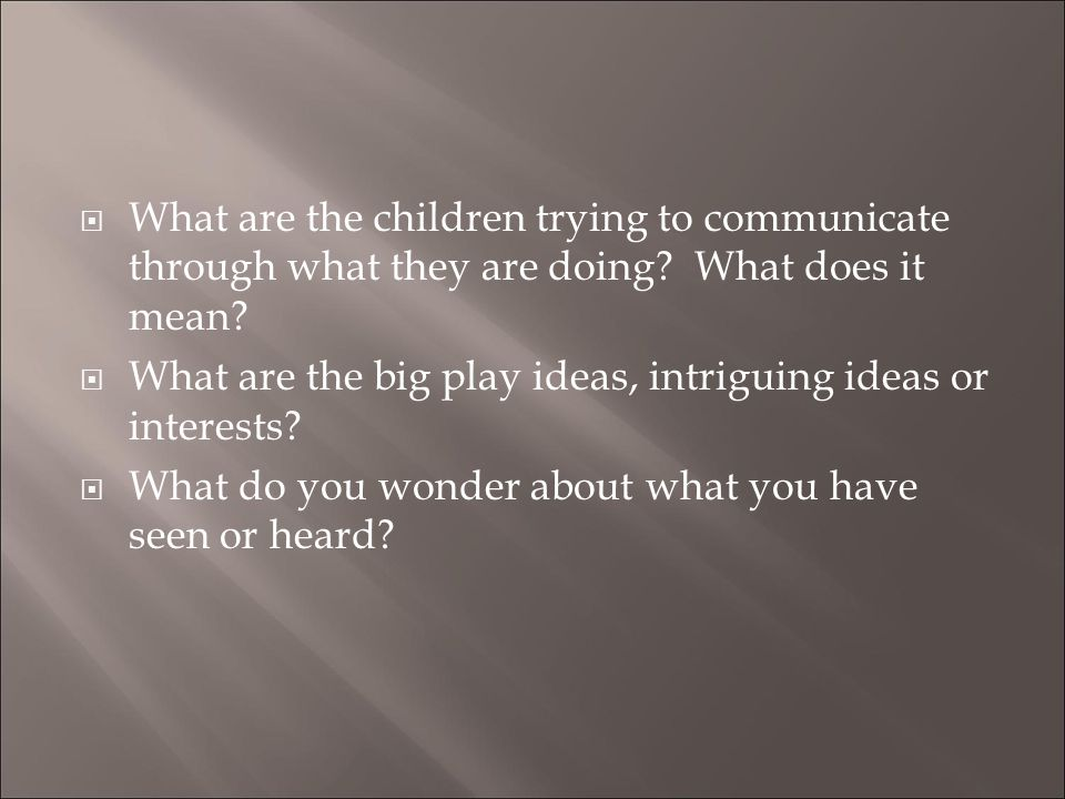 What are the children trying to communicate through what they are doing What does it mean