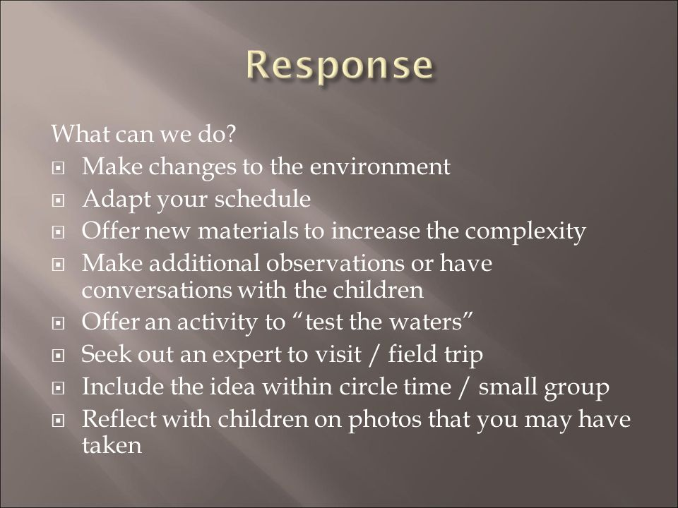 Response What can we do Make changes to the environment