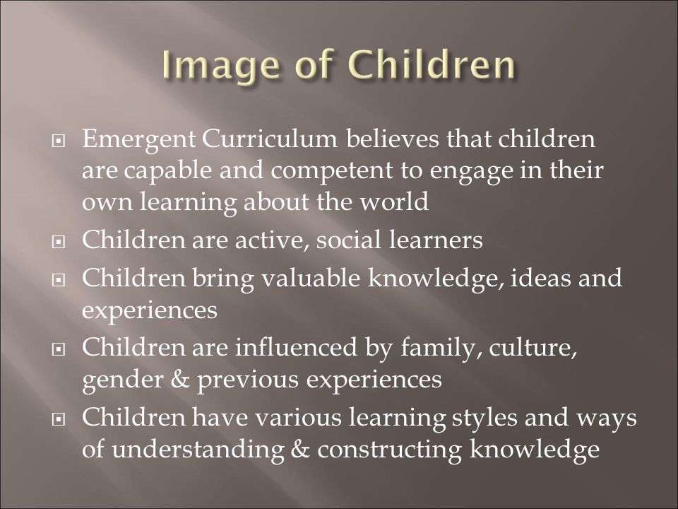 Image of Children Emergent Curriculum believes that children are capable and competent to engage in their own learning about the world.
