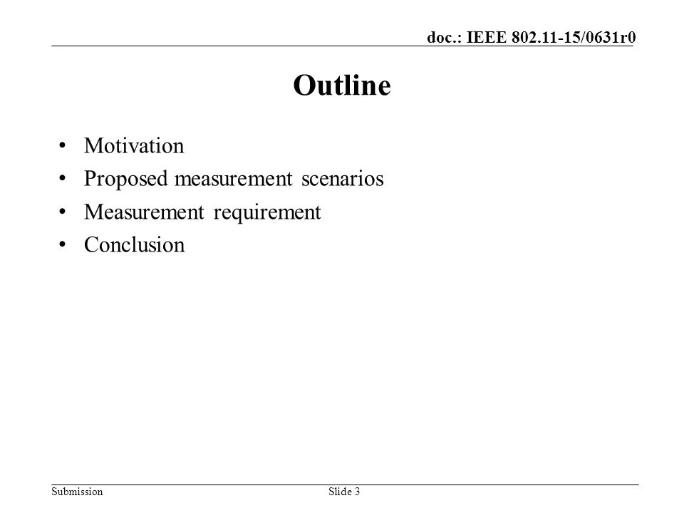Outline Motivation Proposed measurement scenarios