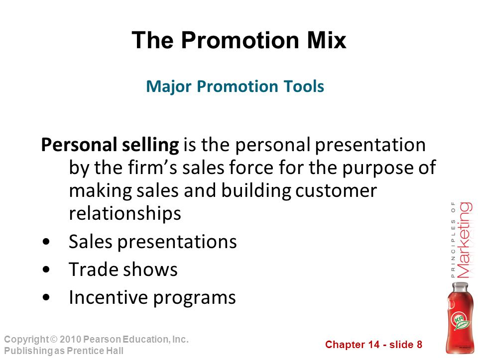 The Promotion Mix Major Promotion Tools.