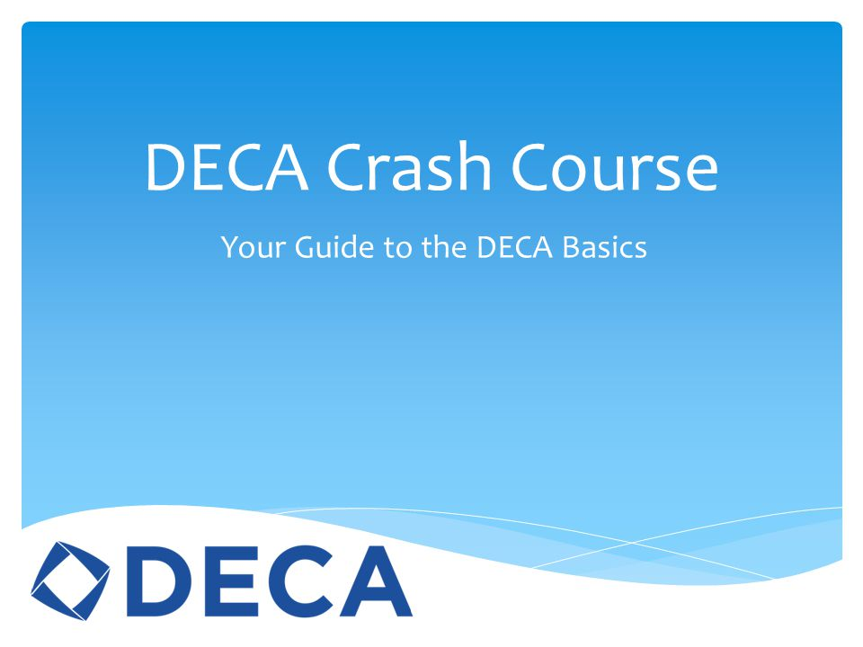 Your Guide to the DECA Basics