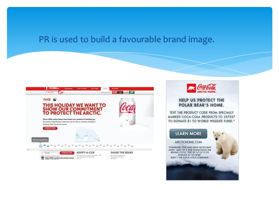 PR is used to build a favourable brand image.