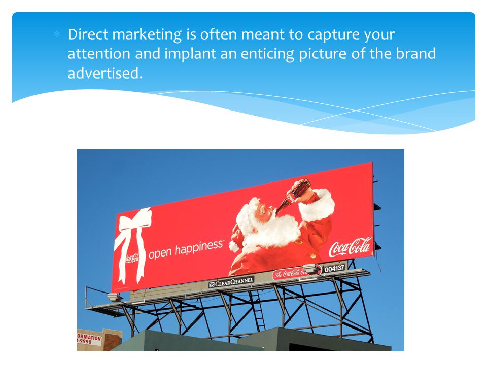 Direct marketing is often meant to capture your attention and implant an enticing picture of the brand advertised.