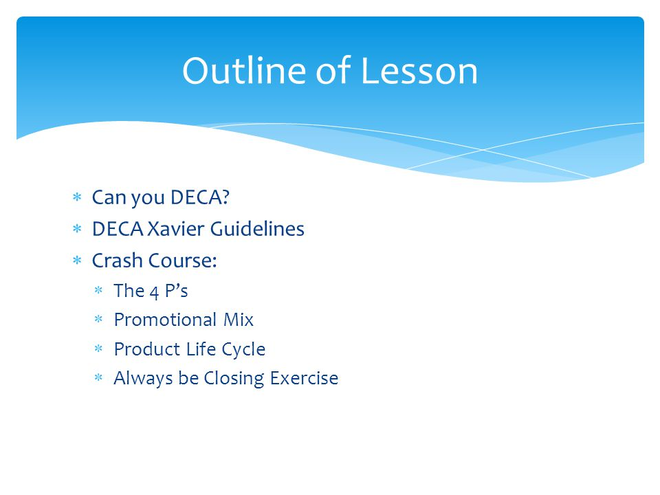 Outline of Lesson Can you DECA DECA Xavier Guidelines Crash Course: