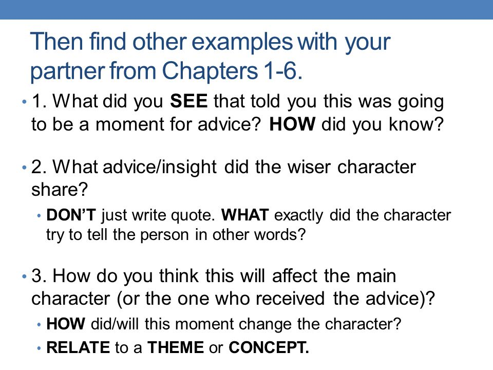 Then find other examples with your partner from Chapters 1-6.