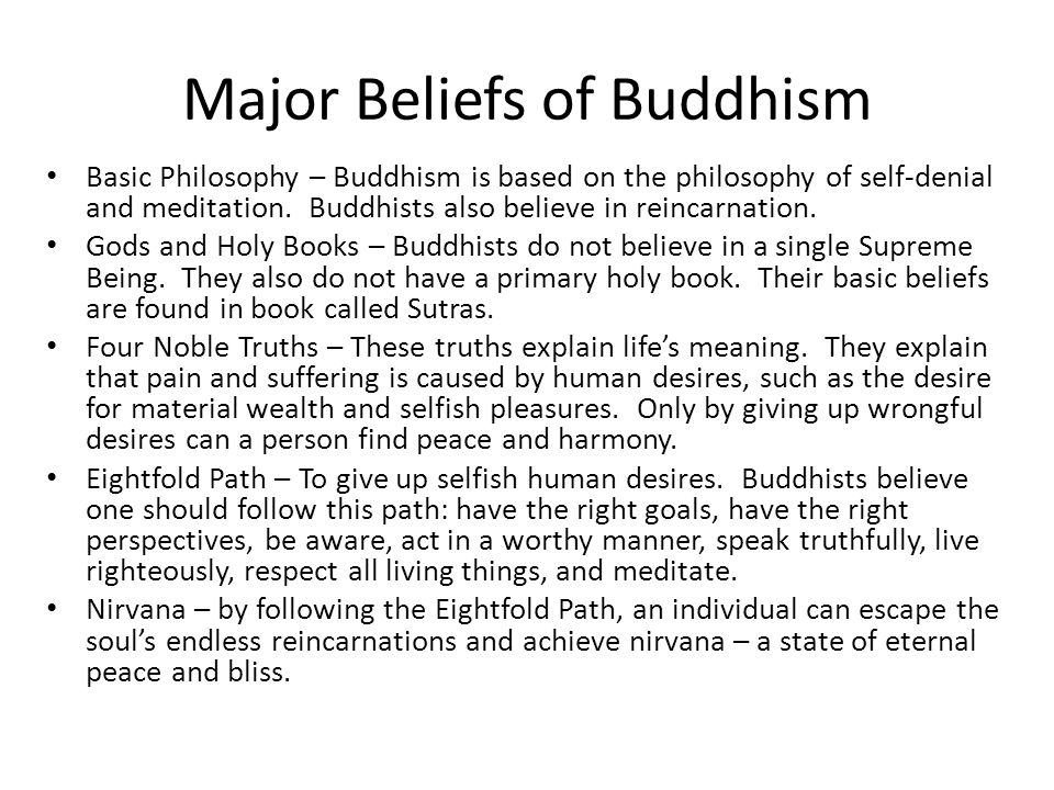 fundamental tenets of buddhism The basic tenets of buddhist teaching are straightforward and practical: nothing is fixed or permanent actions have consequences change is possible so buddhism addresses itself to all people irrespective of race, nationality, caste, sexuality, or gender.
