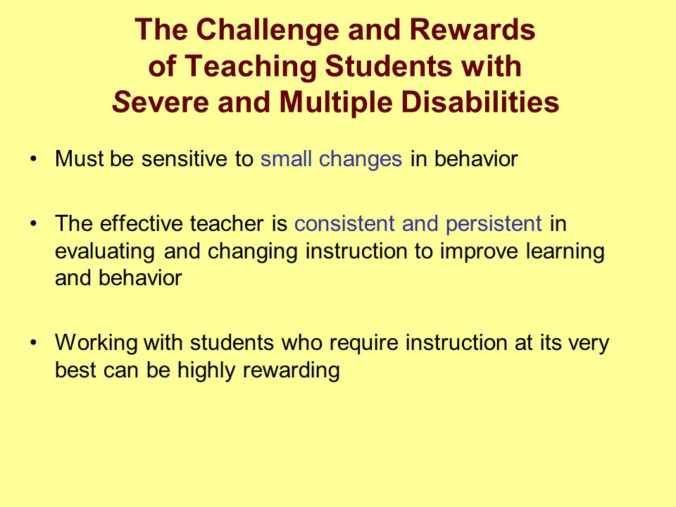 The Challenge and Rewards of Teaching Students with Severe and Multiple Disabilities