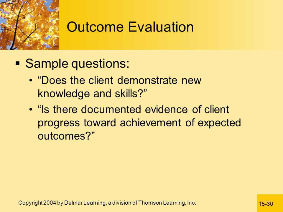 Outcome Evaluation Sample questions: