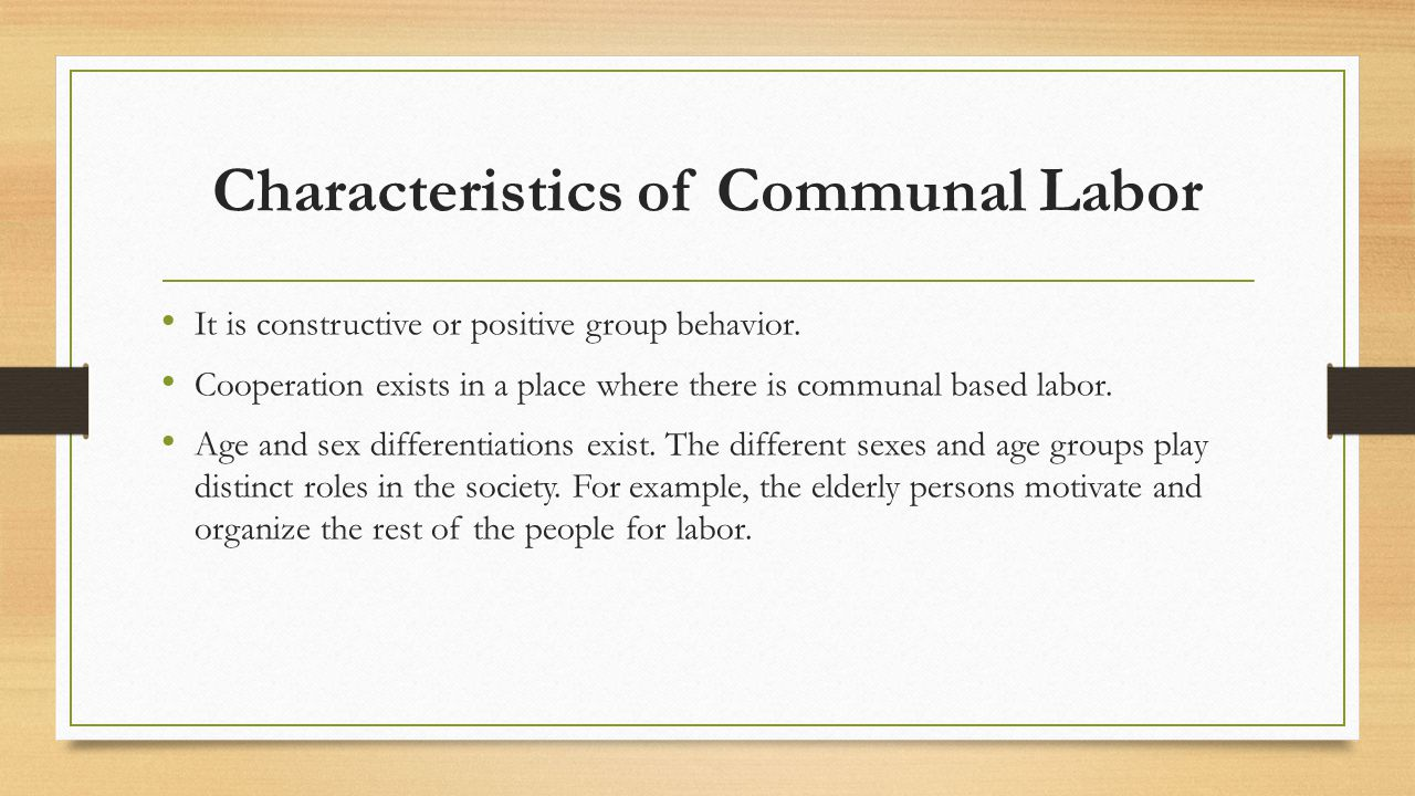 Characteristics of Communal Labor