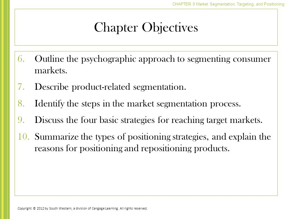 Chapter Objectives Outline the psychographic approach to segmenting consumer markets. Describe product-related segmentation.