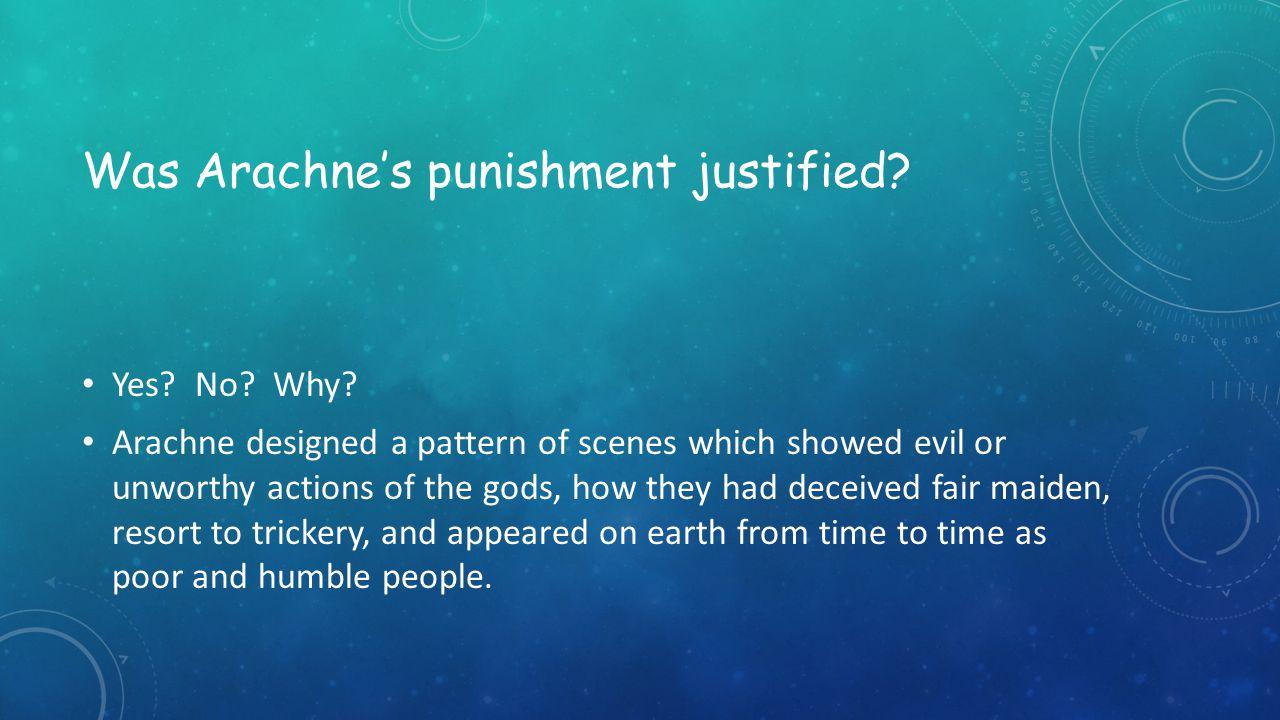 Was Arachne's punishment justified