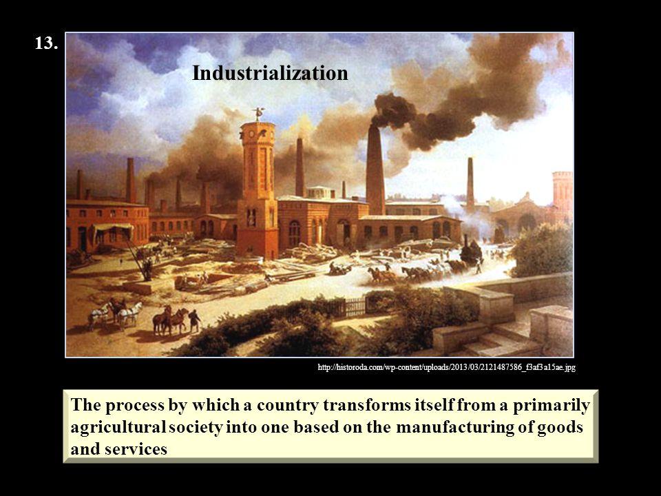 13. http://historoda.com/wp-content/uploads/2013/03/2121487586_f3af3a15ae.jpg. Industrialization.