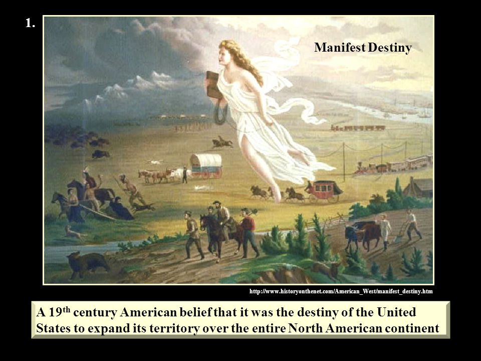 A 19th century American belief that it was the destiny of the United