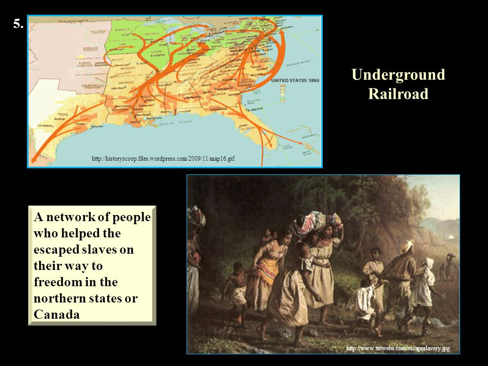 Underground Railroad 5. A network of people who helped the