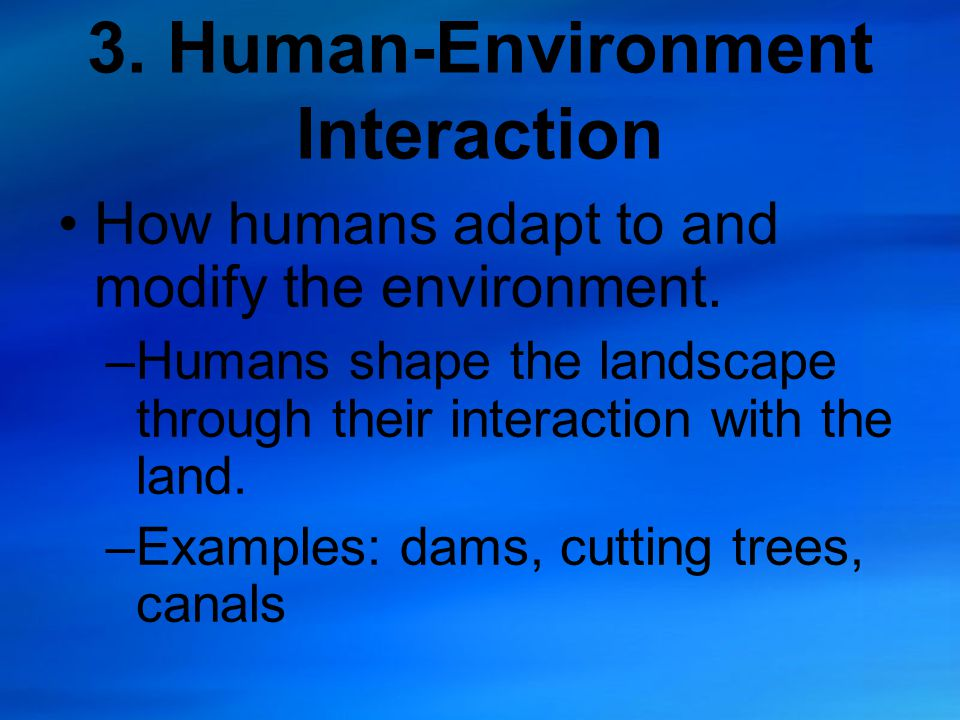 How Do People Interact With Their Environment?