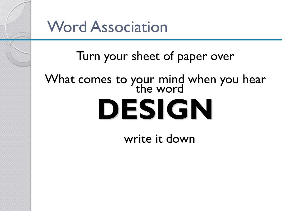 DESIGN Word Association Turn your sheet of paper over