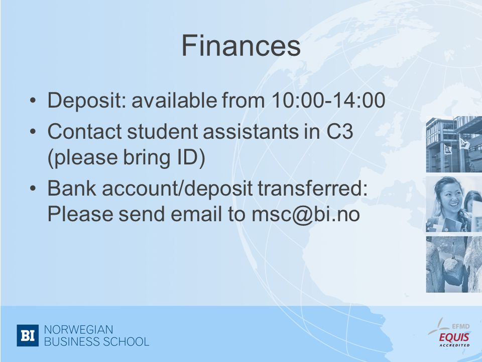 Finances Deposit: available from 10:00-14:00