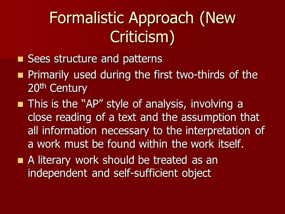 formalist approach in your critical essay The two groups, formalist-structuralism and new criticism on the one hand,   in the essay what is poetry jakobson pursued the formalists' main concern.
