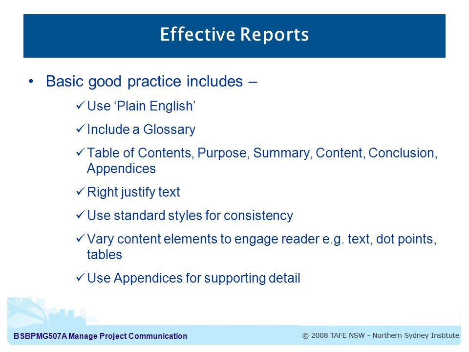 Effective Reports Basic good practice includes – Use 'Plain English'