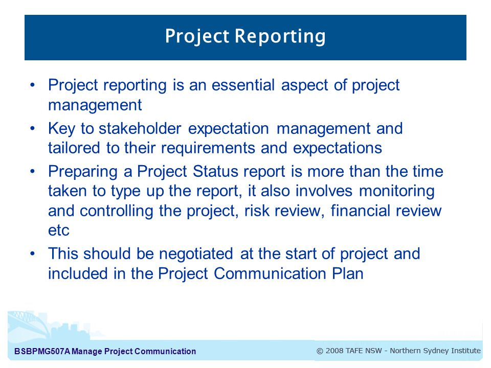 Project Reporting Project reporting is an essential aspect of project management.