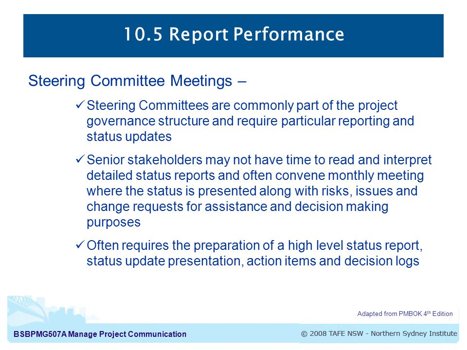 10.5 Report Performance Steering Committee Meetings –