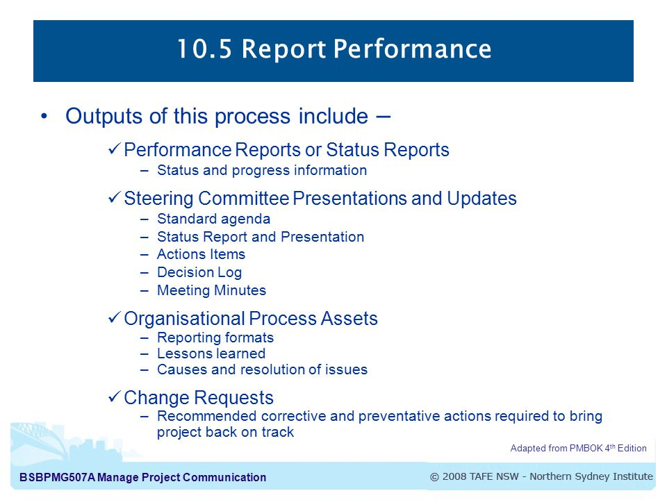 10.5 Report Performance Outputs of this process include –