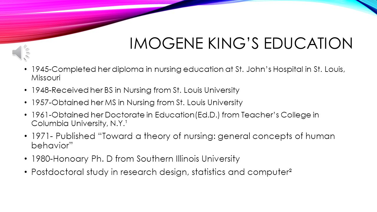 imogene king 2 essay Order instructions imogene king dedicated her life to the profession of nursing, and aimed to create a conceptual frame of reference for nursing in the end, her theory of goal attainment was conceived and she helped to identify several complex interactions that exist in the nurse-client relationship.