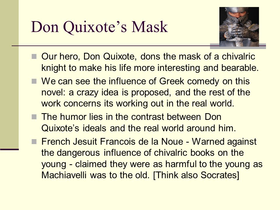 don quixote and his insanity These are the very first lines of don quixote,  el ingenioso hidalgo don quijote de la mancha  if quixote's reading induced insanity is his call to.