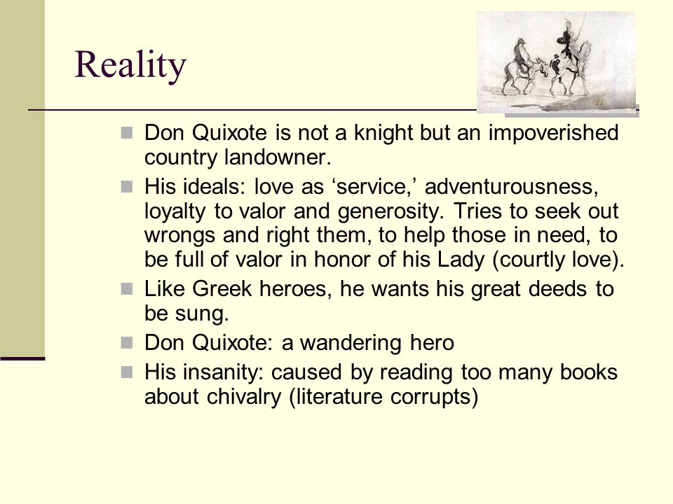 don quixote and his insanity A comparison with don quixote  mistress and daughter, he was frequently imprisoned for his debts, and wrote don quixote  with the joy our insanity.