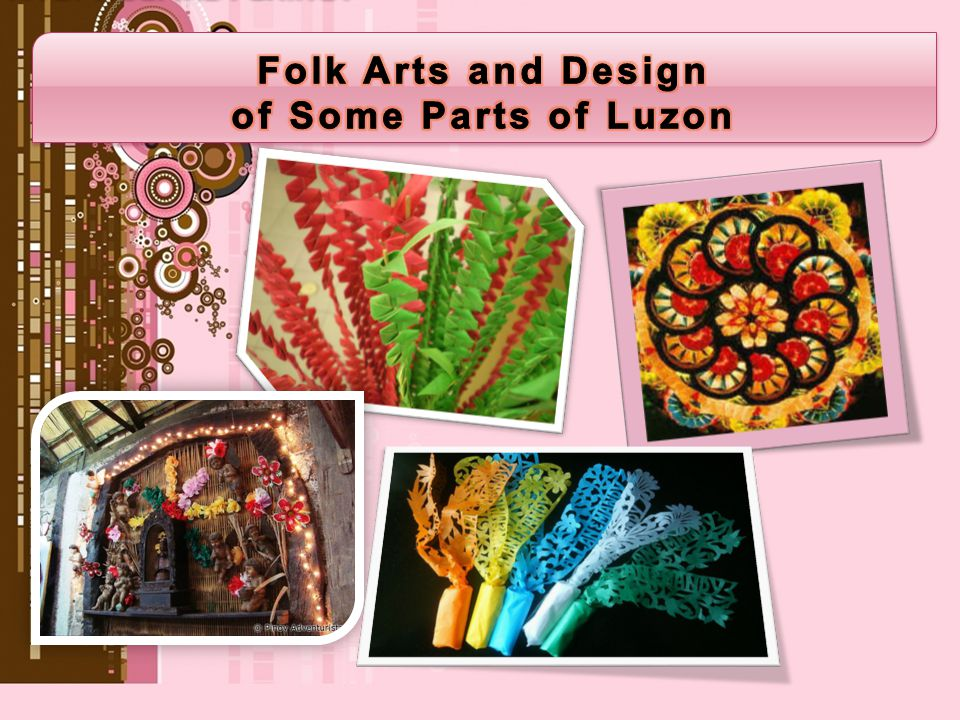 Folk Arts and Design of Some Parts of Luzon