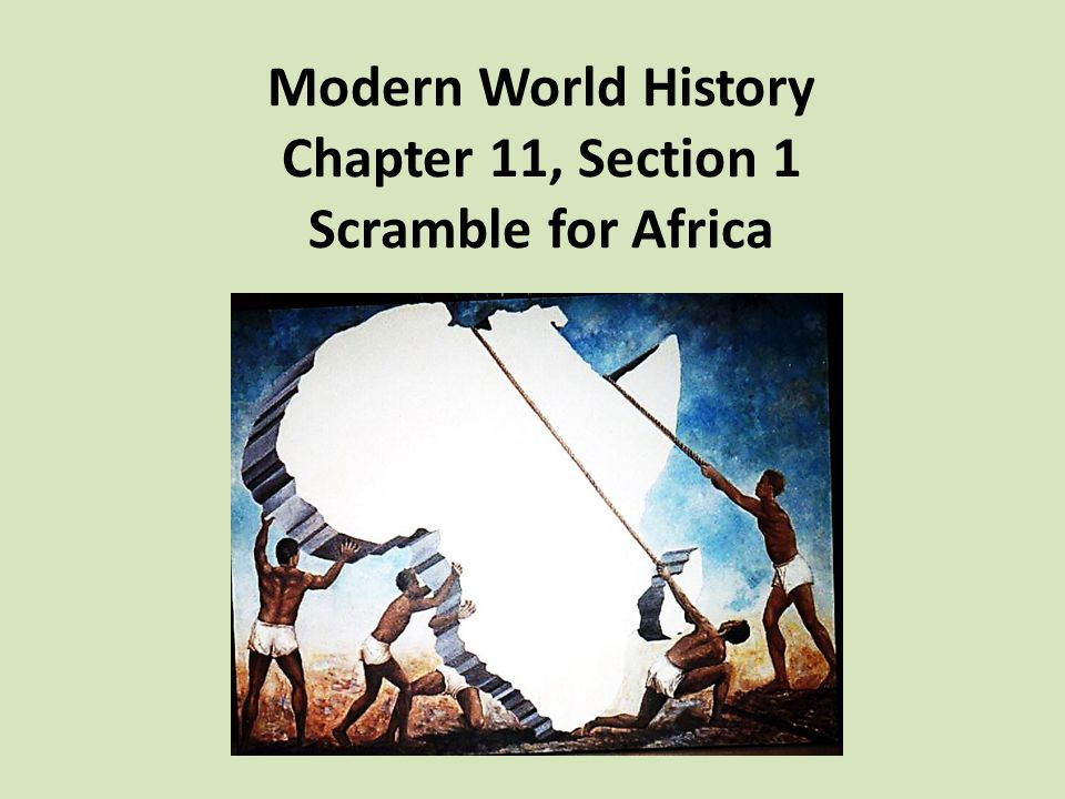 Modern World History Chapter 11 Section 1 Scramble For Africa