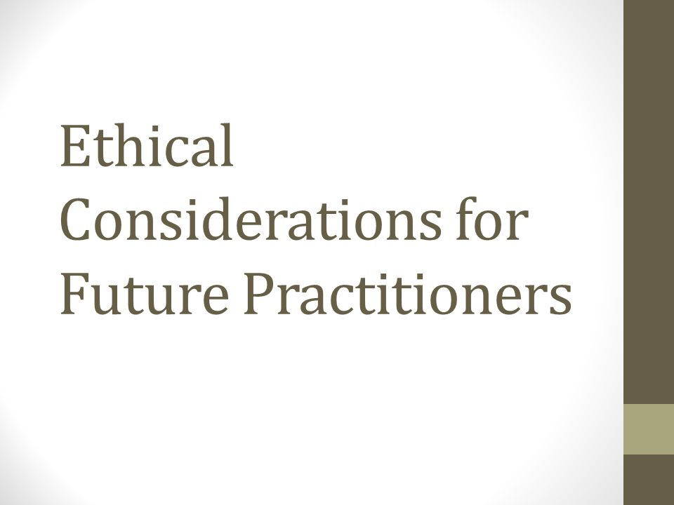 identify ethical considerations for the future The inquiry's responsibility is to make recommendations that reflect an appropriate balance of ethical considerations future, as the rate of identifying a.