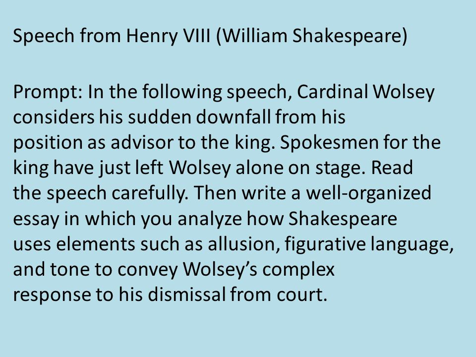 cardinal wolsey soliloquy essay In the following speech from shakespeare's play henry viii, cardinal wolsey considers  then write a well-organized essay in which  a guide to literary analysis.