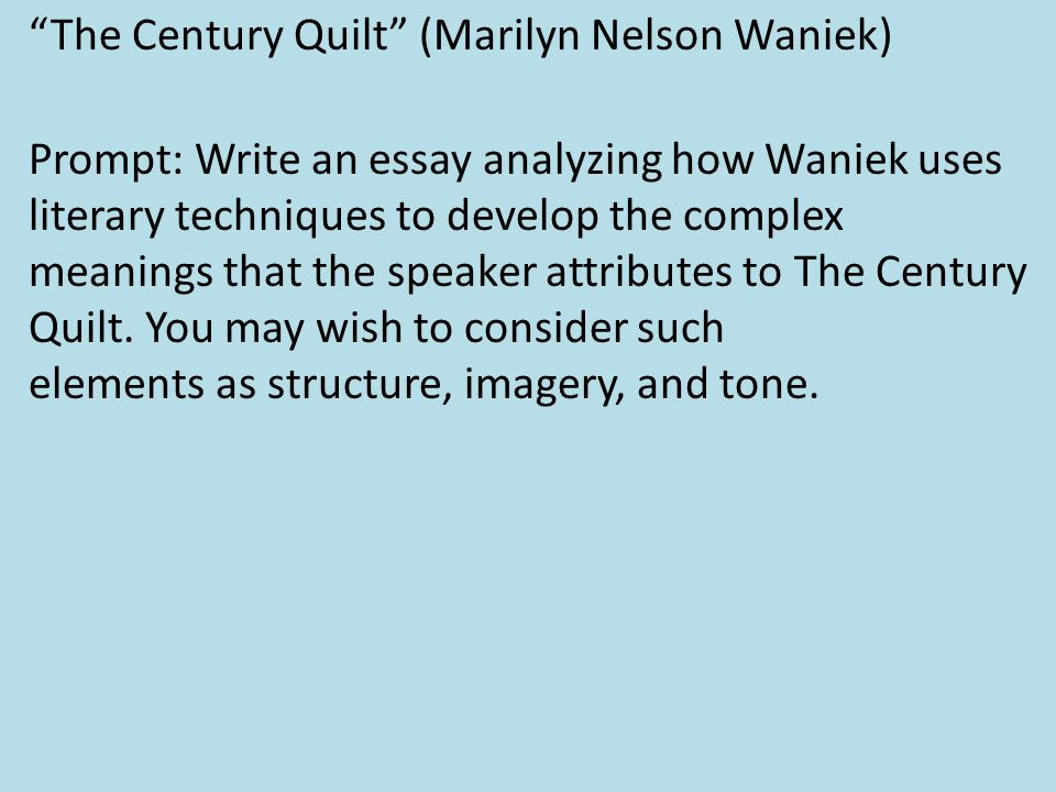 the century quilt by marilyn nelson waniek Responding to an ap lit prompt  read carefully the following poem by marilyn nelson waniek  meanings of the century-old quilt (waniek poem).