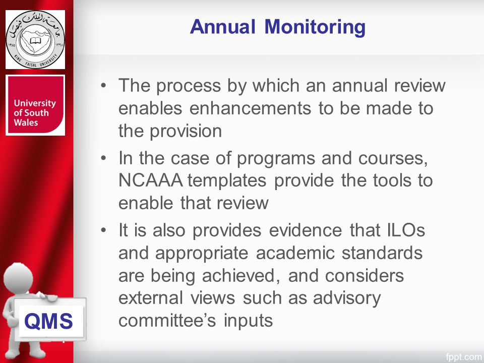 Annual Monitoring The process by which an annual review enables enhancements to be made to the provision.