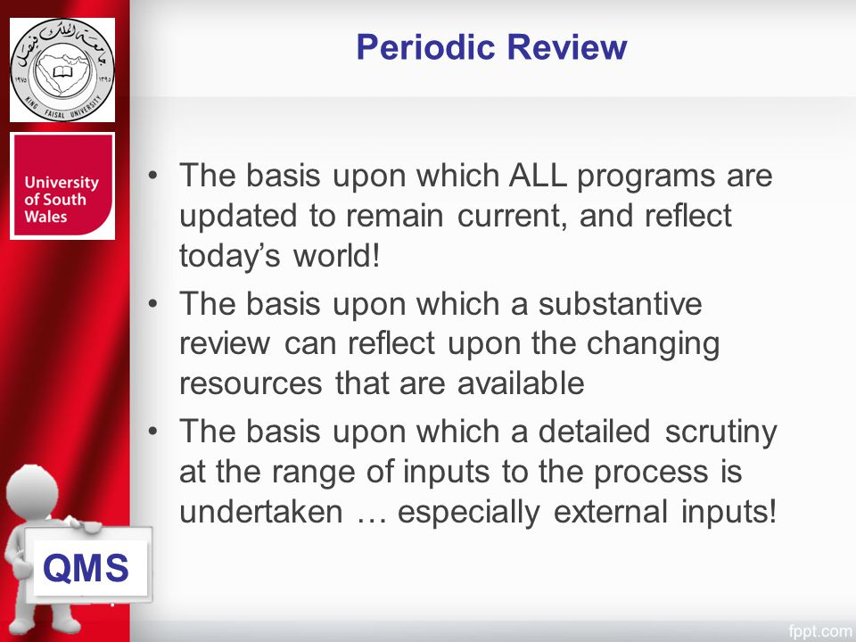 Periodic Review The basis upon which ALL programs are updated to remain current, and reflect today's world!