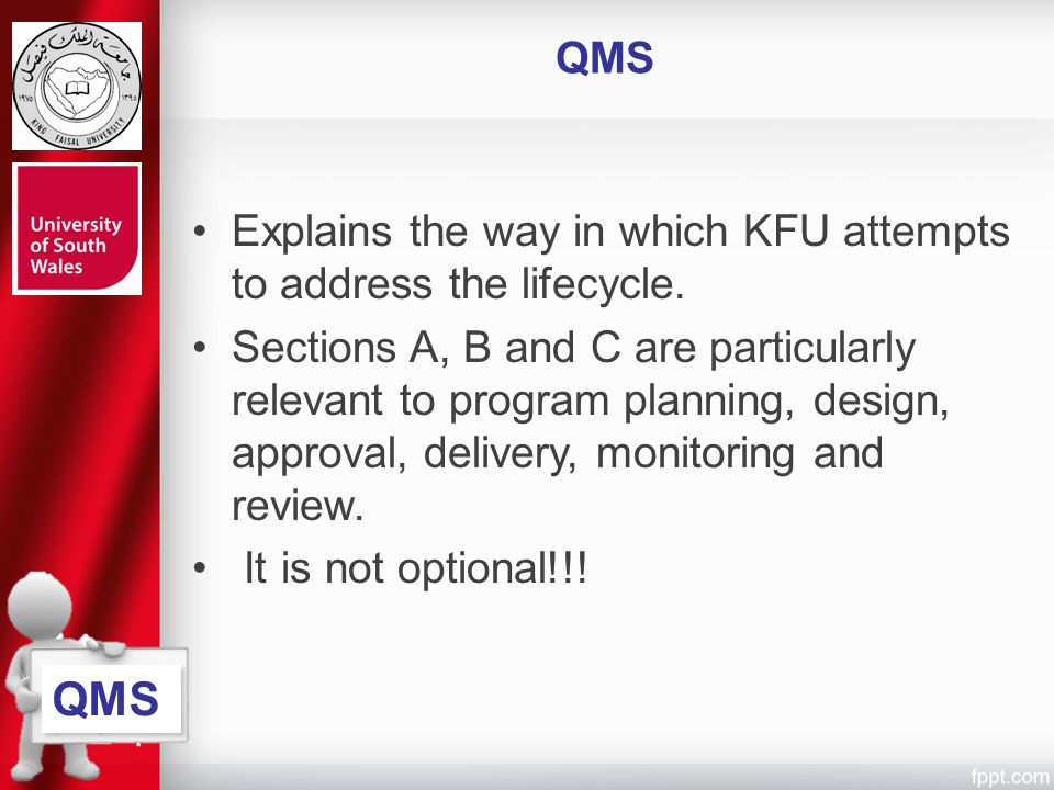 QMS Explains the way in which KFU attempts to address the lifecycle.