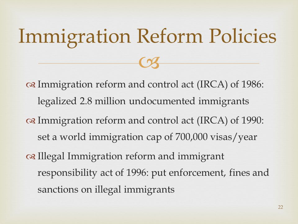 us immigration policy reform the united Following the landmark immigration reforms of 1965, which sought to  goal of  us policy was to limit the number of latin americans living in the united states, .