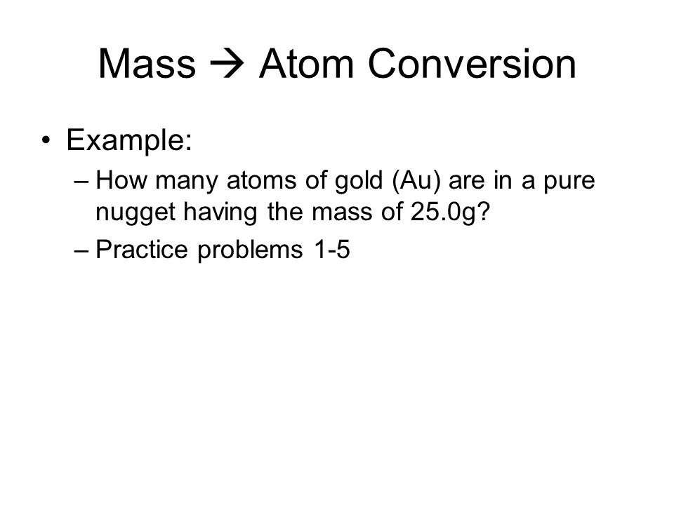 Mass  Atom Conversion Example: