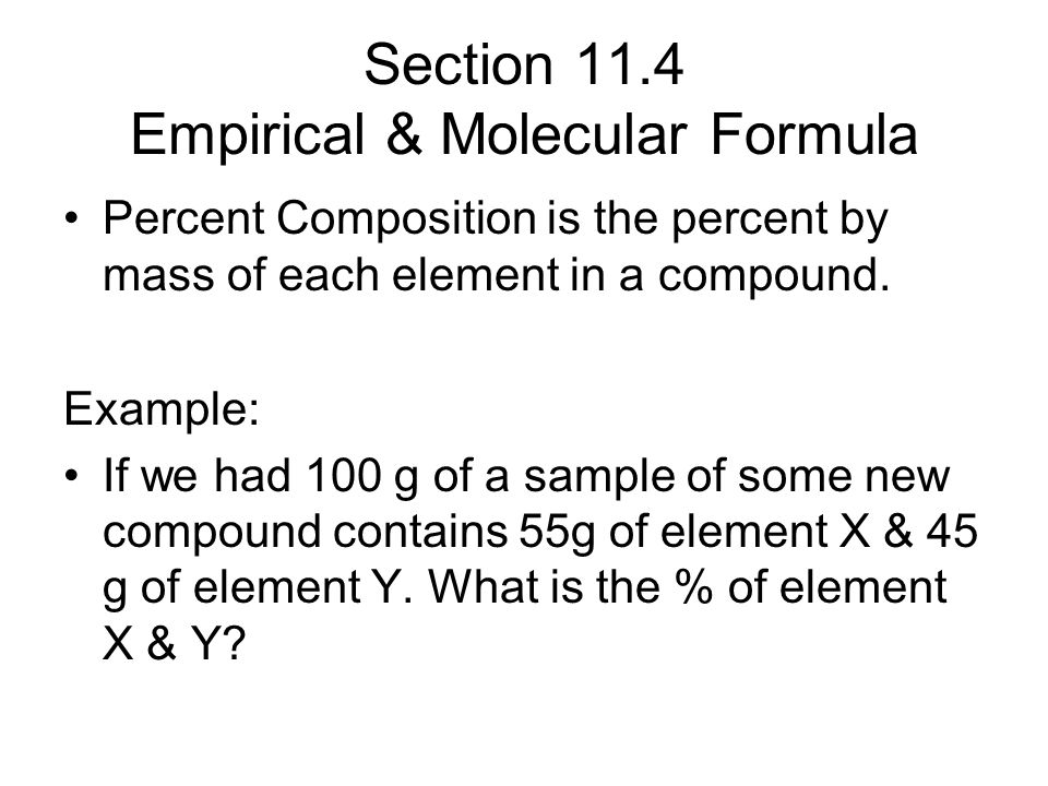 Section 11.4 Empirical & Molecular Formula