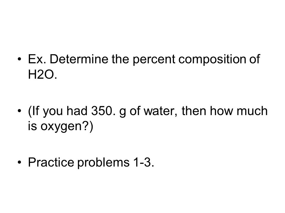 Ex. Determine the percent composition of H2O.