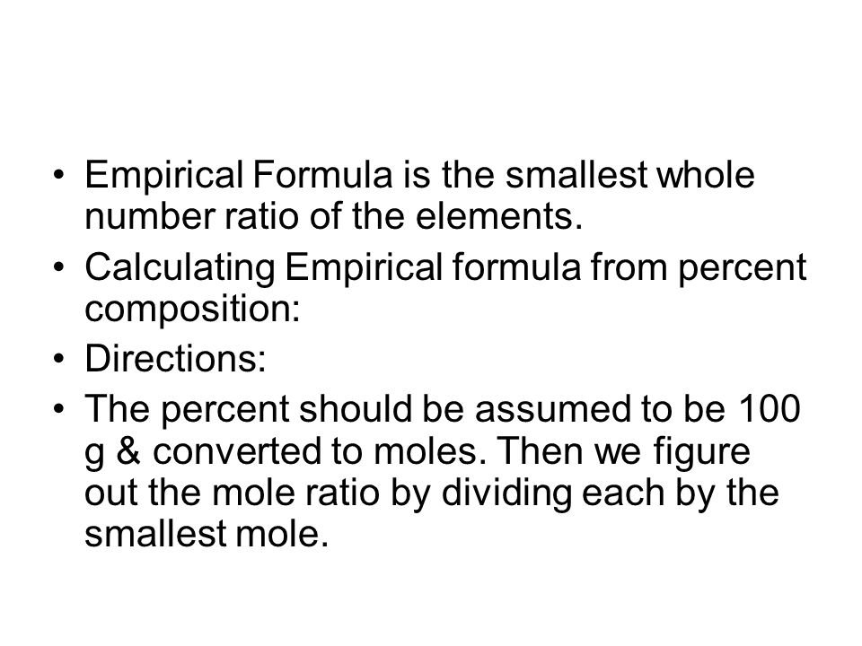 Empirical Formula is the smallest whole number ratio of the elements.